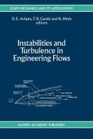 Instabilities and Turbulence in Engineering Flows