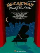 Broadway for the Young at Heart - Hal Leonard Publishing Corporation