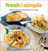 Fresh & Simple: Delicious Meals, Freshly Prepared in Minutes