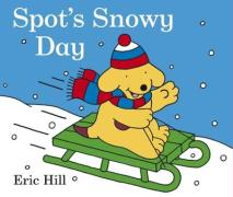 Spot's Snowy Day - Hill, Eric