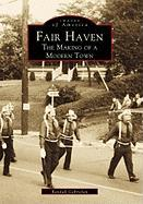 Fair Haven:: The Making of a Modern Town