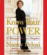 Know Your Power: A Message to America's Daughters - Pelosi, Nancy; Hearth, Amy Hill