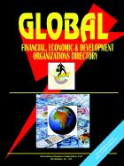 Global Financial Economic and Devt Organizations Directory