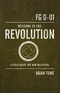 Welcome to the Revolution: A Field Guide for New Believers