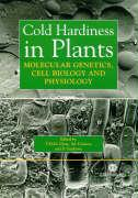 Cold Hardiness in Plants: Molecular Genetics, Cell Biology and Physiology