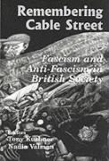 Remembering Cable Street: Fascism and Anti-Fascism in British Society