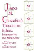 James M. Gustafson's Theocentric Ethics