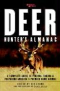Sports Afield's Deer Hunter's Almanac: A Complete Guide to Finding, Taking and Preparing America's Premier Game Animal