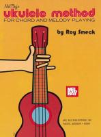 Ukulele Method: For Chord and Melody Playing
