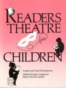 Readers Theatre for Children: Scripts and Script Development