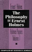 The Philosophy of Ernest Holmes