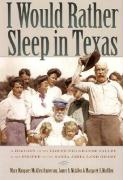 I Would Rather Sleep in Texas: A History of the Lower Rio Grande Valley and the People of the Santa Anita Land Grant