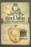 The True Story of Alice B. Toklas: A Study of Three Autobiographies
