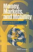 Money, Markets, and Mobility: Celebrating the Ideas and Influence of 1999 Nobel Laureate Robert A. Mundell