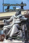 Wilhelm Von Humboldt and German Liberalism