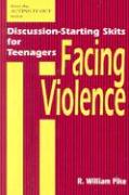 Facing Violence: Discussion-Starting Skits for Teenagers