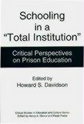 "Schooling in a ""Total Institution"": Critical Perspectives on Prison Education"