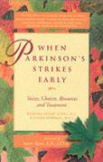 When Parkinson's Strikes Early: Voices, Choices, Resources, and Treatment