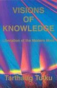 Visions of Knowledge: Liberation of Modern Mind