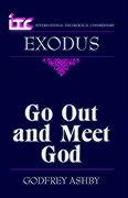 Itc - Exodus: Go Out and Meet God - Ashby, Godfrey W.; Seitz, Christopher R.