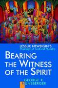 Bearing the Witness of the Spirit: Lesslie Newbigin's Theology of Cultural Plurality