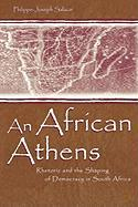 African Athens: Rhetoric & Shaping