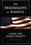 The Freemasons in America: Inside the Secret Society