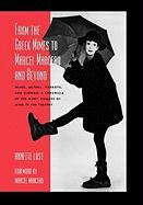 From the Greek Mimes to Marcel Marceau and Beyond: Mimes, Actors, Pierrots and Clowns: A Chronicle of the Many Visages of Mime in the Theatre