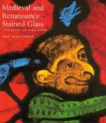Medieval and Renaissance Stained Glass: In the Victoria and Albert Museum