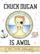 Chuck Dugan Is Awol: A Novel - With Maps