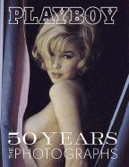 Playboy: 50 Years: The Photographs