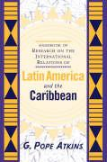 Handbook of Research on Latin American and Caribbean International Relations: The Development of Concepts and Themes