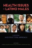 Health Issues in Latino Males: A Social and Structural Approach