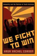 We Fight to Win: Inequality and the Politics of Youth Activism - Gordon, Hava Rachel