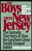 The Boys from New Jersey: How the Mob Beat the Feds - Rudolph, Robert