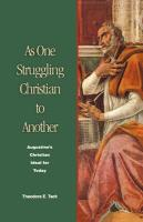 As One Struggling Christian to Another: Augustine's Christian Ideal for Today