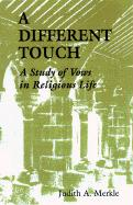A Different Touch: A Study of Vows in Religious Life