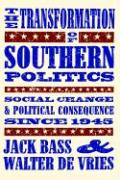 The Transformation of Southern Politics: Social Change & Political Consequence Since 1945