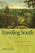 Traveling South: Travel Narratives and the Construction of American Identity - Cox, John D.
