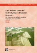 Land Reform and Farm Restructuring in Transition Countries: The Experience of Bulgaria, Moldova, Azerbaijan, and Kazakhstan