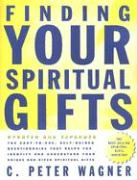 Finding Your Spirital Gifts: The Easy-To-Use, Self-Guided Questionnaire That Helps You Identify and Understand Your Unique God-Given Spiritual Gift