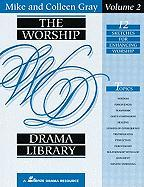 The Worship Drama Library, Volume 2 - Gray, Colleen; Gray, Mike