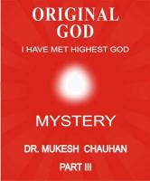 Original God - Mystery - Part III - Chauhan, Mukesh Chandubhai