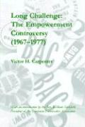 Long Challenge: The Empowerment Controversy (1967-1977) - Carpenter, Victor H.