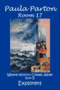 "Room 17 ""Where History Comes Alive!"" Book II, Explorers"