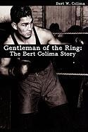 Gentleman of the Ring: The Bert Colima Story - Colima, Bert W.