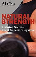 Natural Strength Training Secrets for a Superior Physique