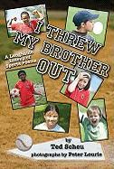 I Threw My Brother Out: A Laughable Lineup of Sports Poems - Scheu, Ted