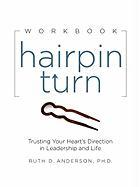 Hairpin Turn Workbook: Trusting Your Heart's Direction in Leadership and Life