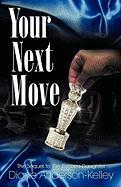 Your Next Move - Anderson-Kelley, Diane